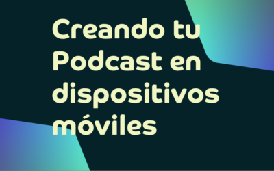 Creando Tu Podcast en Dispositivos Móviles